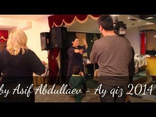 Asif Abdullaev - Ay qiz 2014
